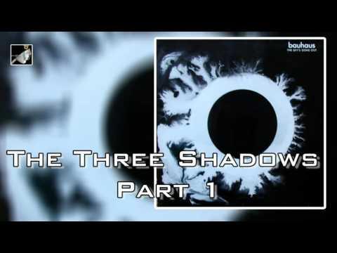 The Three Shadows Part 1