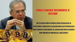 Paulo Guedes reconehce o Bitcoin como moeda segura! Bitcoin Subindo muito