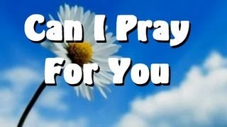 Can I Pray For You - Mark Bishop (Lyrics)