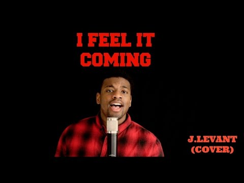 I Feel It Coming - The Weeknd Feat Daft Punk ( J.Levant Cover)