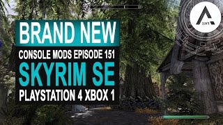 6 BRAND NEW Console Mods 151 - Skyrim Special Edition (PS4/XB1/PC)