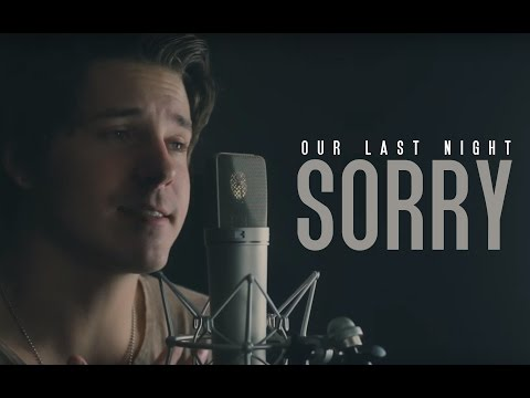 """Justin Bieber - """"Sorry"""" (cover by Our Last Night)"""