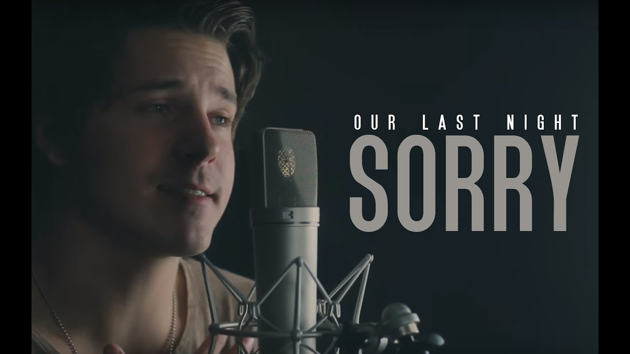 "Justin Bieber - ""Sorry"" (cover by Our Last Night ..."