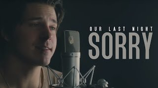Justin Bieber - &quotSorry&quot (cover by Our Last Night)
