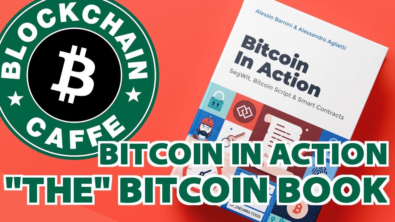Bitcoin In Action  |  Blockchain Caffe