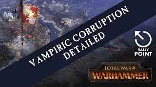 Total War: WARHAMMER - Rally Point Extra - Vampiric Corruption Detailed!