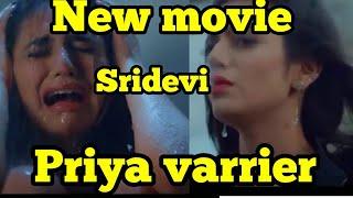 priya varrier new movie 2019|sredevi hot|Priya varrier latest movies#priyavarrier