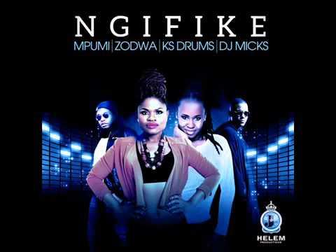 Mpumi   Ingifike ft  Zodwa x Ks Drums x Dj micks