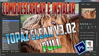 Como descargar e instalar Topaz Clean v3 full para {CS6 photoshop}