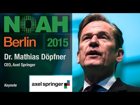 Dr. Mathias Döpfner, Axel Springer - NOAH15 Berlin