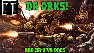 40k Lore, The Orks!
