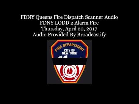 FDNY Queens Fire Dispatch Scanner Audio FDNY firefighter killed during  2 Alarm Fire