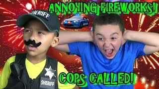 ANNOYING FIREWORKS! COPS CALLED ON LOUD NEIGHBORS!