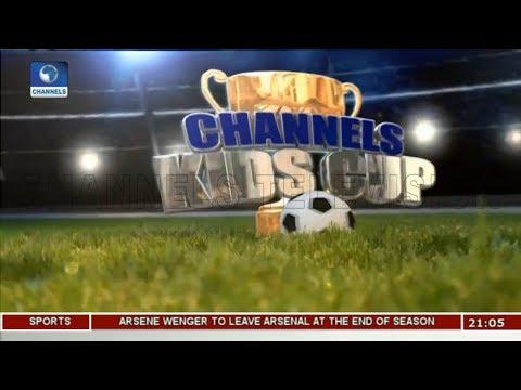 Channels Int'l kids Cup Lagos Preliminaries |Sports Tonight|