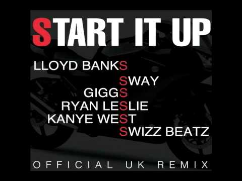 Lloyd Banks ft Sway, Giggs, Kanye West, Swizz Beatz & Ryan Leslie -- Start It Up (Official UK Remix)