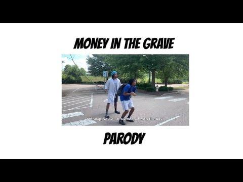 Money In The Grave Parody