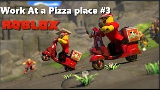 ROBLOX Work at pizza place Wherever you go