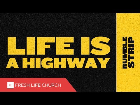 Life Is A Highway :: Rumble Strip (Pt. 1) | Pastor Levi Lusko