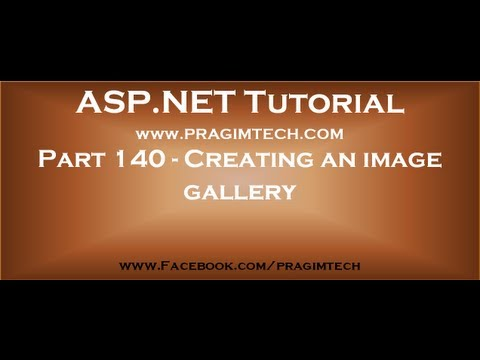 Creating an image gallery using asp net and c#Part 140