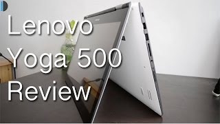 Lenovo Yoga 500 Review- Affordable Convertible Laptop-Tablet Hybrid