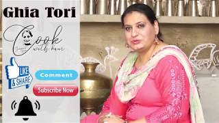 GHIA TORI | RAM TORI | RIDGE GOURD | COOK WITH KAUR