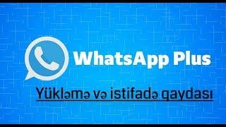 WhatsApp plus nece yuklenir ? Ve özellikleri - Texno Məkan