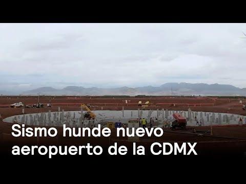 Nuevo aeropuerto de la CDMX registra hundimiento por sismo del 19-S - Despierta con Loret