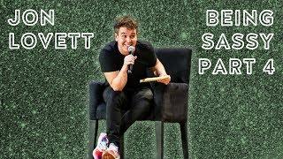 Jon Lovett Being Sassy | Part 4