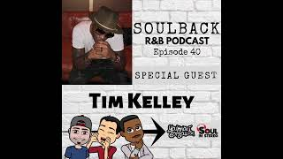 The SoulBack R&B Podcast: Episode 40 (featuring Tim Kelley of Tim & Bob)