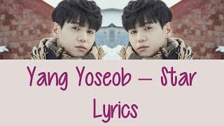 Yang Yoseob - Star [Hang, Rom & Eng Lyrics] - Stafaband
