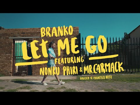 Branko - Let Me Go (feat. Nonku Phiri & Mr. Carmack) [Official Music Video]