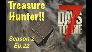 7 Days To Die (PS4) SEASON 2 EP 22 - TREASURE HUNTER!!!