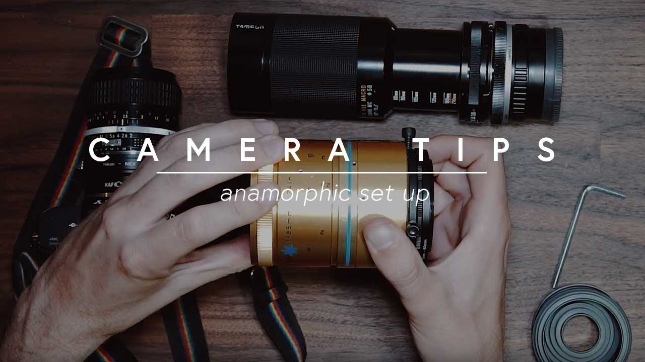 How to Set up an Anamorphic Lens (Plus Post Production)