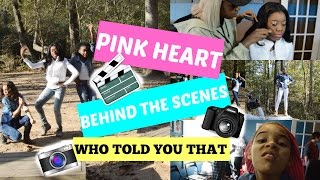 Pink Heart - Who Told You That (Behind The Scenes)