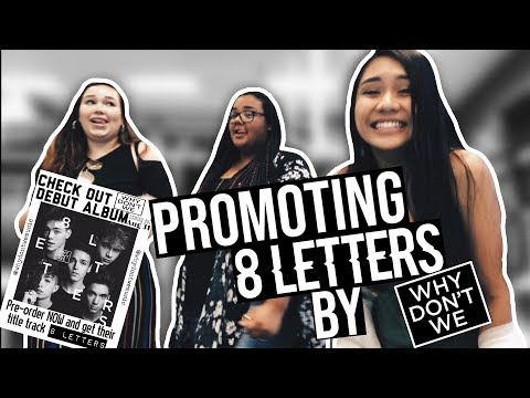 PROMOTING 8 LETTERS BY WHY DONT WE