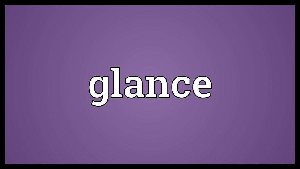 Glance Meaning - YouTube