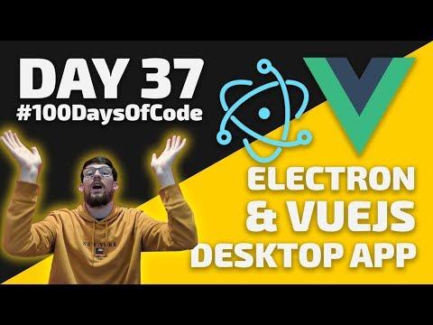 How to code a Vue js & Electron Desktop App - Day 37 - #100DaysOfCode thumbnail