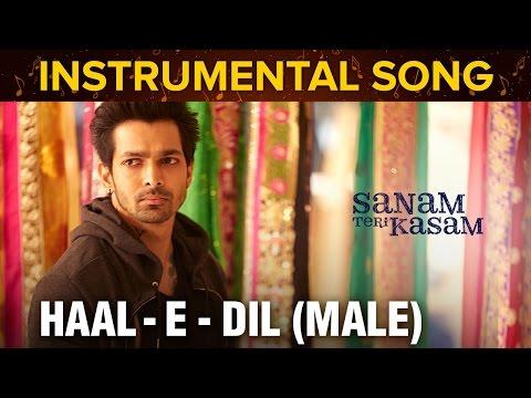 Haal - E - Dil (Male) Instrumental Song | Sanam Teri Kasam | Harshvardhan Rane & Mawra Hocane