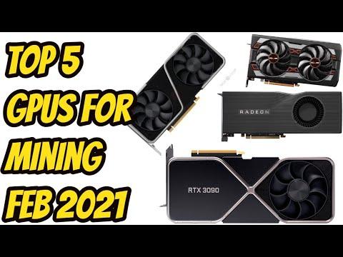 Top 5 GPU's For Mining Feb 2021