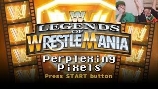 Perplexing Pixels: WWE Legends of WrestleMania (PS3) (review/commentary) Ep285