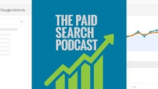 Bidding and Ranking on Google AdWords - Paid Search Podcast