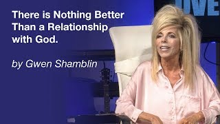 There is nothing better than a relationship with god   gwen shamblin lara