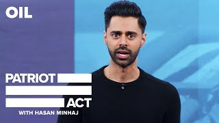 Oil | Patriot Act with Hasan Minhaj | Netflix