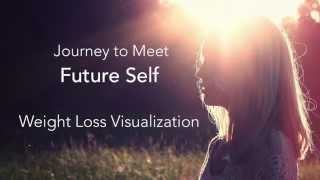 Journey to Meet Your Future Self and Guided Imagery for Burning Fat and Weight Loss