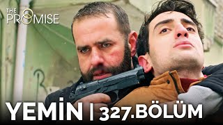 Yemin 327. Bölüm | The Promise Season 3 Episode 327