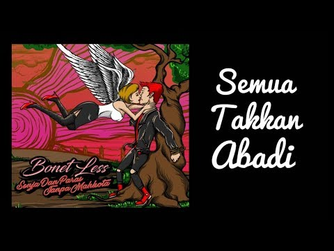 Bonet Less - Semua Takkan Abadi (Official Music)