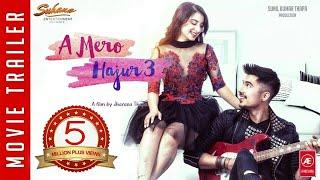 A Mero Hajur 3 | Nepali Movie Trailer 2019 | Anmol KC Suhana Thapa