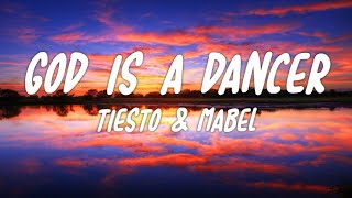 Tiësto & Mabel - God Is A Dancer (Lyrics) Video