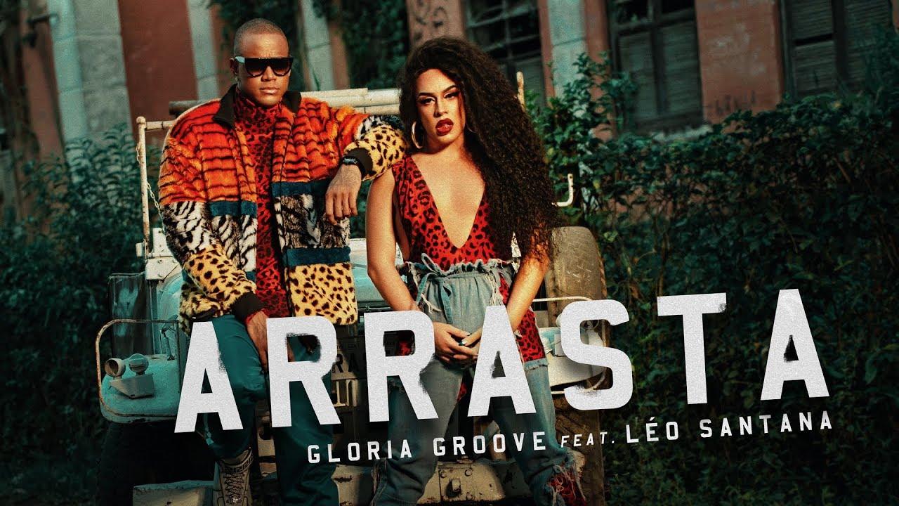 Gloria Groove - Arrasta (feat. Léo Santana) #1