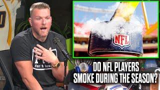 Pat McAfee Talks If NFL Players Smoke During The Season
